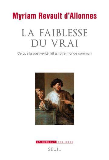 Couverture du livre : La Faiblesse du vrai